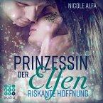 Riskante Hoffnung / Prinzessin der Elfen Bd.2 (MP3-Download)