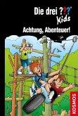 Achtung, Abenteuer! / Die drei Fragezeichen-Kids Bd.79 (eBook, ePUB)