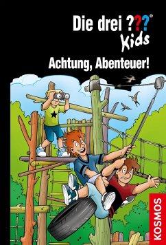 Achtung, Abenteuer! / Die drei Fragezeichen-Kids Bd.79 (eBook, ePUB) - Pfeiffer, Boris