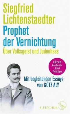 Prophet der Vernichtung. Über Volksgeist und Judenhass - Lichtenstaedter, Siegfried