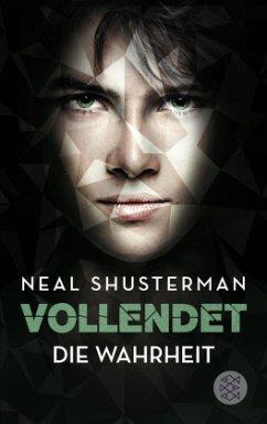 Die Wahrheit / Vollendet Bd.4 - Shusterman, Neal