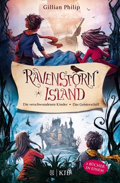 Die verschwundenen Kinder & Das Geisterschiff / Die Geheimnisse von Ravenstorm Island Bd.1+2 - Philip, Gillian