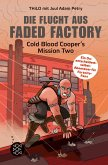 Die Flucht aus Faded Factory / Cold Blood Cooper Bd.2