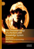 The Phenomenology of a Performative Knowledge System