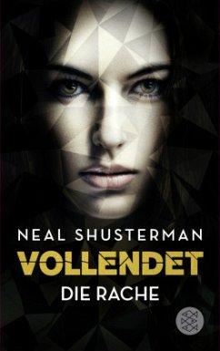 Die Rache / Vollendet Bd.3 - Shusterman, Neal