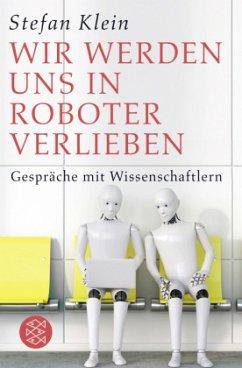 Wir werden uns in Roboter verlieben - Klein, Stefan