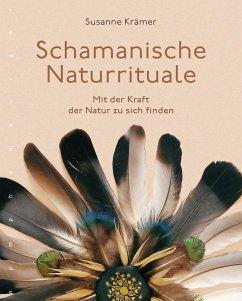 Schamanische Naturrituale - Krämer, Susanne