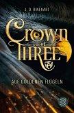 Auf goldenen Flügeln / Crown of Three Bd.1