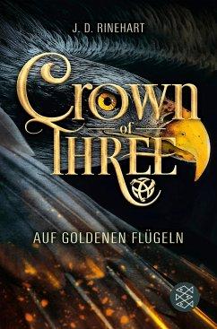 Auf goldenen Flügeln / Crown of Three Bd.1 - Rinehart, J. D.