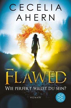 Flawed - Wie perfekt willst du sein? / Perfekt Bd.1 - Ahern, Cecelia