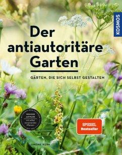 Der antiautoritäre Garten - Kern, Simone