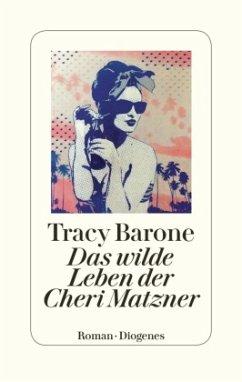 Das wilde Leben der Cheri Matzner - Barone, Tracy