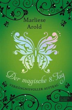 Verhängnisvoller Auftrag / Der magische achte Tag Bd.3 - Arold, Marliese