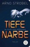 Tiefe Narbe - Im Kopf des Mörders / Max Bischoff Bd.1