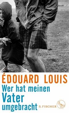 Wer hat meinen Vater umgebracht - Louis, Édouard
