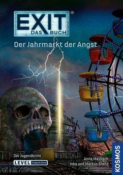 Exit - Das Buch - Der Jahrmarkt der Angst - Maybach, Anna; Brand, Inka; Brand, Markus