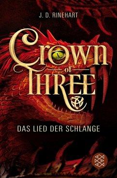 Das Lied der Schlange / Crown of Three Bd.2 - Rinehart, J. D.