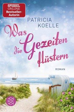 Was die Gezeiten flüstern / Nordsee-Trilogie Bd.3 - Koelle, Patricia