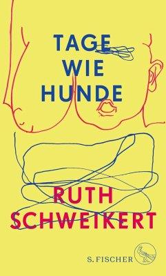 Tage wie Hunde - Schweikert, Ruth