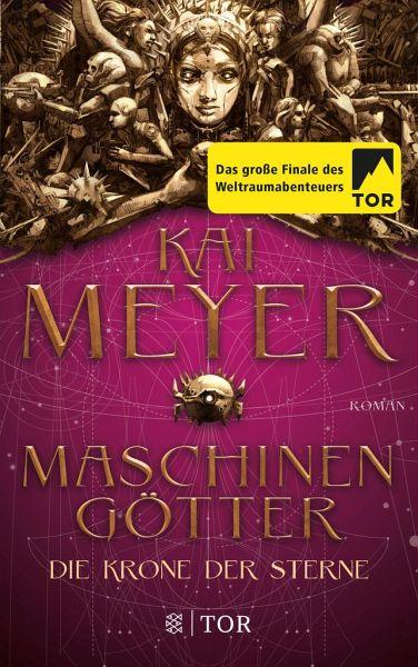 Maschinengötter / Die Krone der Sterne Bd.3