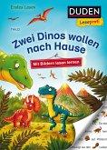 Duden Leseprofi - Mit Bildern lesen lernen: Zwei Dinos wollen nach Hause, Erstes Lesen