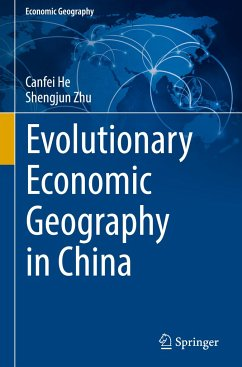 Evolutionary Economic Geography in China - He, Canfei; Zhu, Shengjun