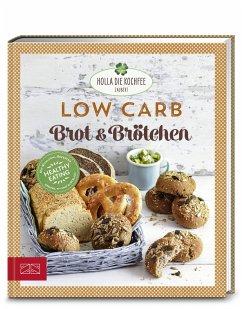 Low Carb Brot & Brötchen - Hola-Schneider, Petra
