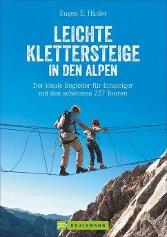 Leichte Klettersteige in den Alpen - Hüsler, Eugen E.