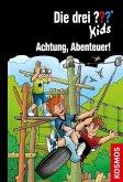 Achtung, Abenteuer! / Die drei Fragezeichen-Kids Bd.79