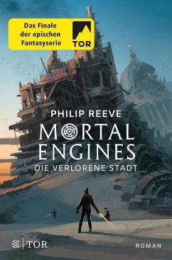 Die verlorene Stadt / Mortal Engines Bd.4