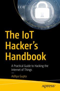 The IoT Hacker's Handbook - Gupta, Aditya