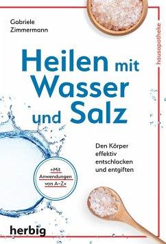 Heilen mit Wasser und Salz - ZiMMermann, Gabriele