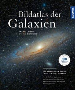 Bildatlas der Galaxien - König, Michael; Binnewies, Stefan