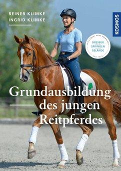 Grundausbildung des jungen Reitpferdes - Klimke, Ingrid; Klimke, Reiner
