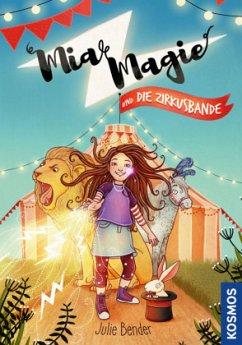 Mia Magie und die Zirkusbande / Mia Magie Bd.1 - Bender, Julie