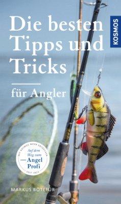 Die besten Tipps & Tricks für Angler - Bötefür, Markus