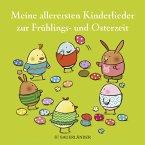 Meine allerersten Kinderlieder zur Frühlings- und Osterzeit