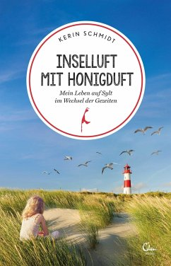 Inselluft mit Honigduft / Sehnsuchtsorte Bd.7 - Schmidt, Kerin