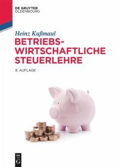 Betriebswirtschaftliche Steuerlehre - Kußmaul, Heinz