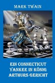Ein Connecticut Yankee in König Arthurs Gericht: A Connecticut Yankee in King Arthur's Court, German edition