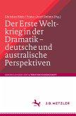 Der Erste Weltkrieg in der Dramatik – deutsche und australische Perspektiven / The First World War in Drama – German and Australian Perspectives (eBook, PDF)