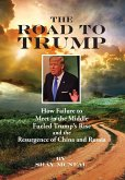 The Road to Trump: How Failure to Meet in the Middle Fueled Trump's Rise and the Resurgence of China and Russia