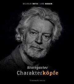 Stuttgarter Charakterköpfe (Mängelexemplar) - Betz, Wilhelm; Bogen, Uwe