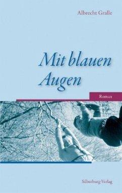 Mit blauen Augen (Mängelexemplar) - Gralle, Albrecht