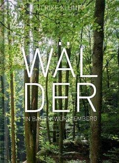 Wälder in Baden-Württemberg (Mängelexemplar) - Klumpp, Ulrike; Wicht-Lückge, Gabriele