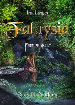 Piladoma / Falaysia - Fremde Welt Bd.3 - Linger, Ina