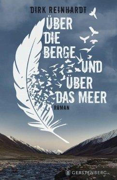 Über die Berge und über das Meer - Reinhardt, Dirk