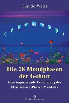 Die 28 Mondphasen der Geburt - Weiss, Claude