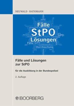 Fälle und Lösungen zur StPO - Neuwald, Nils;Rathmann, Elisabeth
