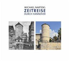 Michael Nartens Zeitreise durch Hannover - Narten, Michael